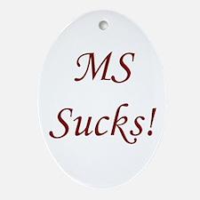 MS multiple sclerosis Sucks! Oval Ornament