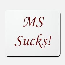 MS multiple sclerosis Sucks! Mousepad