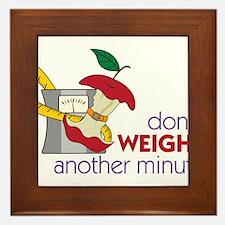 Don't Weight Framed Tile