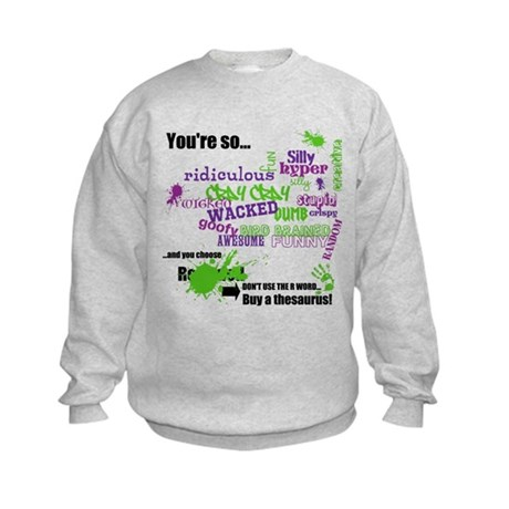 That's So ... Don't Use The R Word Kids Sweatshirt