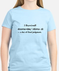 Women's I Survived! Doomsday Light T-Shirt Humor