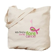 Cure Fore Cancer Tote Bag