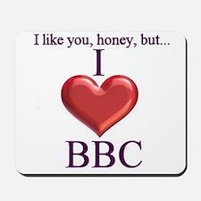 I Love BBC Mousepad