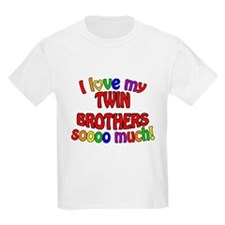 I love my TWIN BROTHERS soooo much! T-Shirt