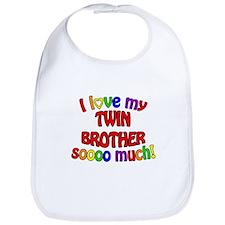 I love my TWIN BROTHER soooo much! Bib