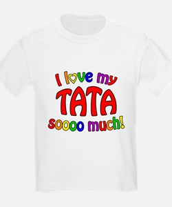 I love my TATA soooo much! T-Shirt