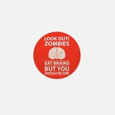 Look Out - Zombies Eat Brains Mini Button