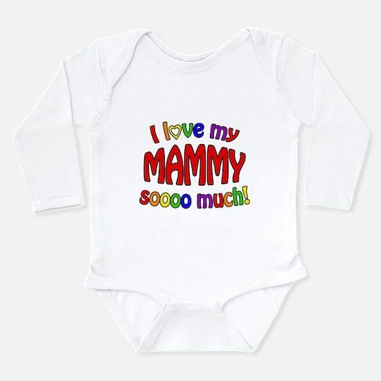 I love my MAMMY soooo much! Long Sleeve Infant Bod