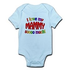 I love my MAMMY soooo much! Infant Bodysuit