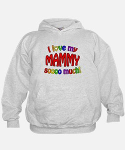 I love my MAMMY soooo much! Hoodie