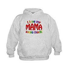 I love my MAMA soooo much! Hoody