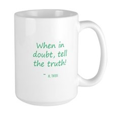When in Doubt Mug