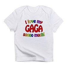 I love my GAGA soooo much! Infant T-Shirt