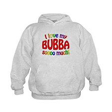 I love my BUBBA soooo much! Hoodie