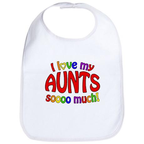 I love my AUNTS soooo much! Bib
