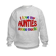 I love my AUNTIES soooo much! Sweatshirt
