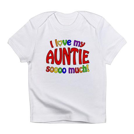 I love my AUNTIE soooo much! Infant T-Shirt