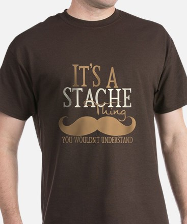 It's A Stache Thing T-Shirt