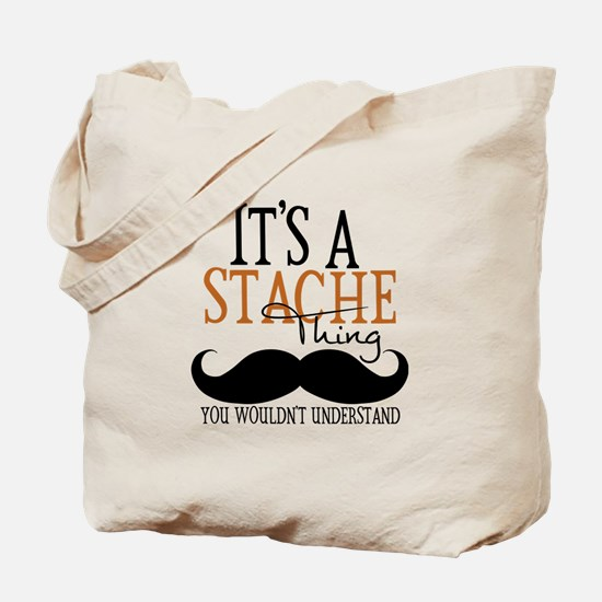 It's A Stache Thing Tote Bag