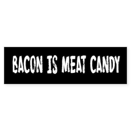 Bacon Is Meat Candy Sticker (Bumper)
