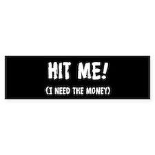 Hit Me Funny Bumper Sticker