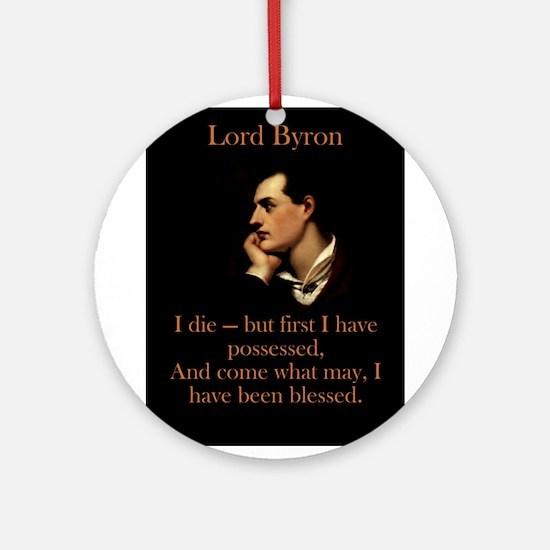 I Die - Lord Byron Round Ornament