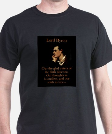 O'er The Glad Waters - Lord Byron T-Shirt