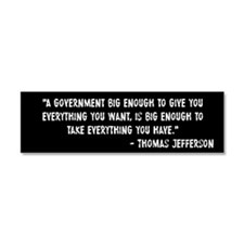 Thomas Jefferson Big Government Car Magnet 10 x 3