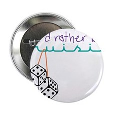"Rather Be Cruisin' 2.25"" Button"