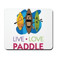 Live Love Paddle Mousepad