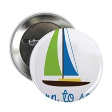 "Born To Sail 2.25"" Button"