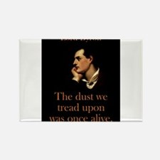 The Dust We Tread Upon - Lord Byron Magnets