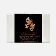 To Do Good To Mankind - Lord Byron Magnets
