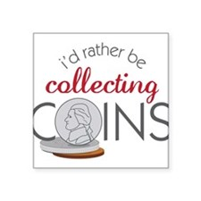 "Collecting Coins Square Sticker 3"" x 3"""