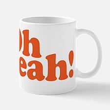 Oh yeah? Oh yeah! Mug