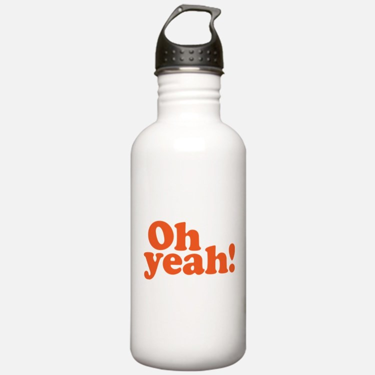 Oh yeah? Oh yeah! Water Bottle