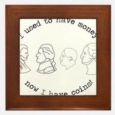 I Have Coins Framed Tile