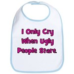 I Only Cry When Ugly People S Bib