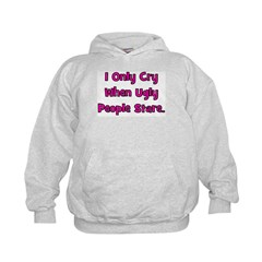 I Only Cry When Ugly People S Hoodie