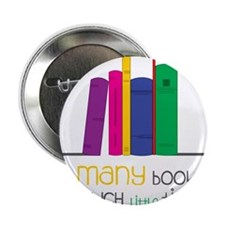 """So Many Books 2.25"""" Button"""