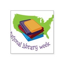 """National Library Week Square Sticker 3"""" x 3"""""""