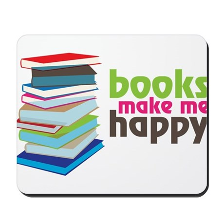 Books Make Me Happy Mousepad