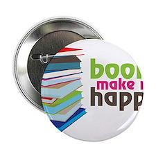 """Books Make Me Happy 2.25"""" Button"""