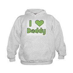 I Love Daddy Hoodie