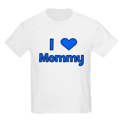 I Love Mommy Kids T-Shirt