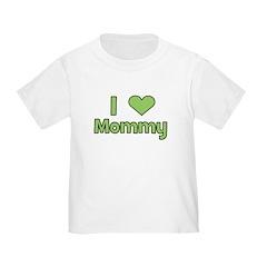 I Love Mommy Toddler T-Shirt