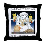 God Doesn't Hate You Throw Pillow
