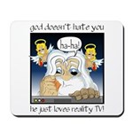 God Doesn't Hate You Mousepad