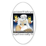 God Doesn't Hate You Oval Sticker