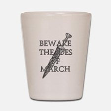Beware The Ides Of March Shot Glass